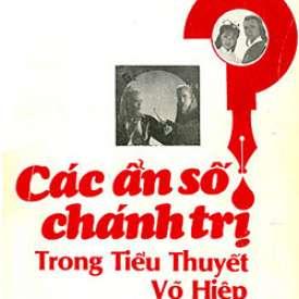 Các Ẩn Số Chánh Trị Trong Tiểu Thuyết Võ Hiệp Kim Dung của Nguyễn Ngọc Huy