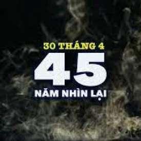 45 Năm Nhìn Lại   Tưởng Niệm 30 Tháng 4, 1975